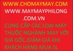 WWW.MAYMAYPHILONG.CO M.VN Mr Long 0908108552 MÁY MAY PHI LONG CUNG CẤP CÁC LOẠI Máy may ( máy vắt sổ),(máy kansai),(máy viền),(may bao),(máy khuy),(máy bọ), (máy nút),(máy dập