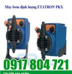 Bơm định lượng Etatron PKX0505-MA/A . LH: 0917804721