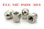 Ê cu đai ốc mũ Inox 304